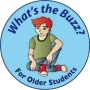 What's the Buzz? for Older Students